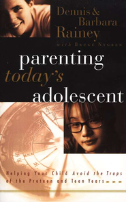 Parenting Today's Adolescent, Paperback   -     By: Dennis Rainey, Barbara Rainey