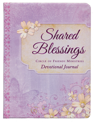 Devotional Journal: Shared Blessings: Inspiration for a Woman's Heart  -              By: Circle of Friends Ministries