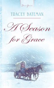 A Season For Grace - eBook  -     By: Tracey V. Bateman