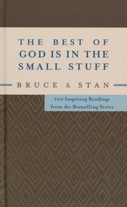 Best of God Is in the Small Stuff: 100 Inspiring Readings from the Bestselling Series  -              By: Bruce Bickel, Stan Jantz