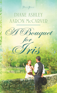 A Bouquet for Iris - eBook  -     By: Diane Ashley, Aaron McCarver