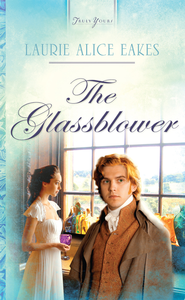 The Glassblower - eBook  -     By: Laurie Alice Eakes