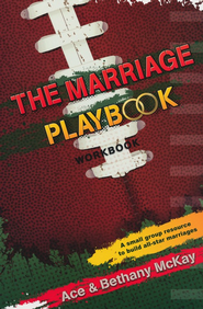 The Marriage Playbook   -     By: Ace McKay, Bethany McKay