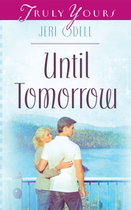 Until Tomorrow - eBook  -     By: Jeri Odell