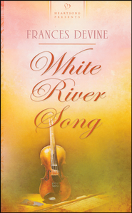 White River Song  -              By: Frances Devine