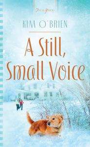 A Still, Small Voice - eBook  -     By: Kim O'Brien