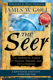 The Seer Expanded Edition: The Prophetic Power of Visions, Dreams and Open Heavens - eBook  -     By: James W. Goll