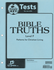 BJU Press Bible Truths Level F (Grade 12) Tests Answer Key, Third Edition  -