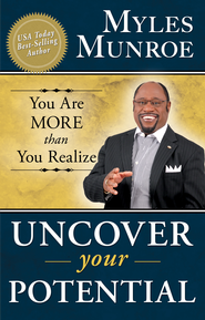 Uncover Your Potential: You are More than You Realize - eBook  -     By: Myles Munroe