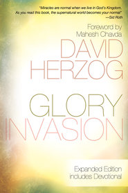 Glory Invasion Expanded Edition: Walking Under an Open Heaven - eBook  -     By: David Herzog, Mahesh Chavda