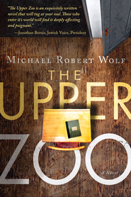 The Upper Zoo - eBook  -     By: Michael Robert Wolf