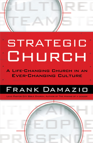 Strategic Church: A Life Changing Church in an Ever Changing Culture - eBook  -     By: Frank Damazio