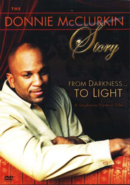 The Donnie McClurkin Story: From Darkness...To Light   -
