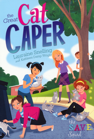 S.A.V.E. Squad Series Book 2: The Great Cat Caper  -              By: Lauraine Snelling, Kathleen Wright