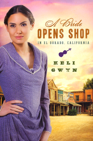 A Bride Opens Shop in El Dorado, California  -              By: Keli Gwyn
