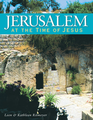 Jerusalem at the Time of Jesus - eBook  -     By: Dr. Leen Ritmeyer, Kathleen Ritmeyer