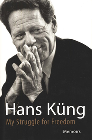 My Struggle for Freedom: A Memoir   -     By: Hans Kung