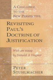 Revisiting Paul's Doctrine of Justification: A  Challenge to the New Perspective  -     By: Peter Stuhlmacher, Donald A. Hagner