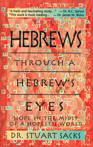Hebrews Through a Hebrew's Eyes   -     By: Stuart Sacks