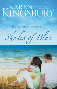 Shades of Blue  -     By: Karen Kingsbury