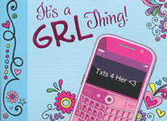 It's a Grl Thing: Txts 4 Her  -