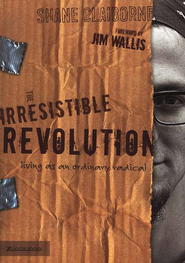The Irresistible Revolution: Living as an Ordinary Radical - Slightly Imperfect  -              By: Shane Claiborne