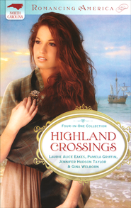 Highland Crossings: North Carolina  -              By: Pamela Griffin, Laurie Eakes, Jennifer Taylor