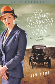A New Name   -              By: Grace Livingston Hill