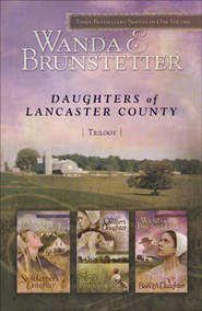 Daughters of Lancaster County - The Series 3 in 1 Edition  -              By: Wanda E. Brunstetter