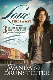 Love Finds a Way: 3 Modern Romances Make Falling in Love Simple and Sweet  -     By: Wanda E. Brunstetter