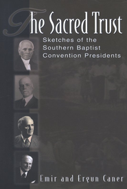 The Sacred Trust: Sketches of the Southern Baptist Convention Presidents - Slightly Imperfect  -