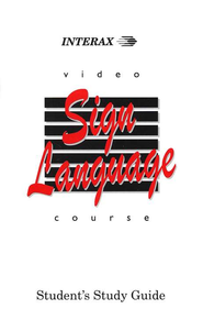 Interax Video Sign Language Course, Student's Study Guide  -