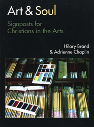 Art & Soul: Signposts for Christians in the Arts  -     By: Hilary Brand, Adrienne Chaplin