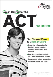 Crash Course for the ACT, 4th Edition - eBook  -     By: Princeton Review