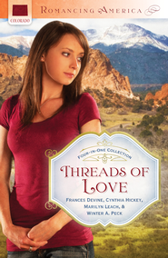 Threads of Love (Colorado)   -              By: Frances Devine, Cynthia Hickey, Marilyn Leach