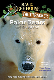 Magic Tree House Fact Tracker #16: Polar Bears and the Arctic: A Nonfiction Companion to Magic Tree House #12: Polar Bears Past Bedtime - eBook  -     By: Mary Pope Osborne, Natalie Pope Boyce, Sal Murdocca