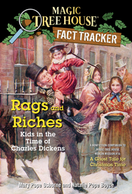 Magic Tree House Fact Tracker #22: Rags and Riches: Kids in the Time of Charles Dickens: A Nonfiction Companion to Magic Tree House #44: A Ghost Tale for Christmas Time - eBook  -     By: Mary Pope Osborne, Natalie Pope Boyce     Illustrated By: Sal Murdocca