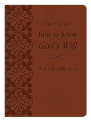 How to Know God's Will: What the Bible Says - eBook  -     By: Robert West