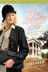 Tomorrow About This Time - eBook  -     By: Grace Livingston Hill