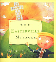 The Easterville Miracle  -              By: Melody Carlson