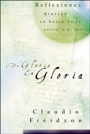 De gloria en gloria - eBook  -     By: Claudio Freidzon