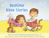 Bedtime Bible Stories: More Than 180 Faith-Building Readings for Kids Ages 5-8  -              By: Jane Landreth, Daniel Partner, Renae Brumbaugh