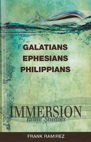Immersion Bible Studies: Galatians, Ephesian, Philippeans - eBook  -     Edited By: Jack A. Keller     By: Frank Ramirez