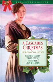 A Cascade Christmas: Washington (Four in One)  -              By: Mary Davis, Mildred Colvin, Debby Lee