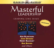 Masterful Leadership                     - Audiobook on CD            -     By: Ken Blanchard, John Ortberg, Henry Blackaby
