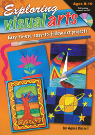Exploring Visual Arts, Ages 8-10 with CD  -     By: Agnes Russell