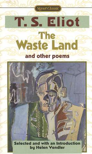 The Waste Land and Other Poems   -              By: T.S. Eliot, Helen Hennessy Vendler