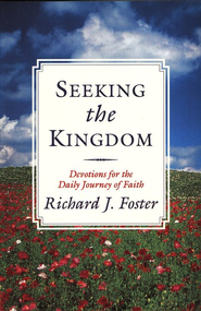 Seeking the Kingdom   -     By: Richard J. Foster