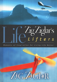 Zig Ziglar's Life Lifters: Moments of Inspiration for Living Life Better  -     By: Zig Ziglar