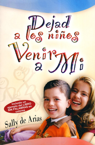 Dejad a los Niños Venir a Mi  (Let the Children Come to Me)  -     By: Sally De Arias